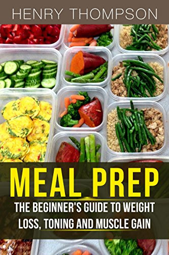Meal Prep Recipes For Weight Loss  Amazon Meal Prep The Ultimate Beginners Guide to