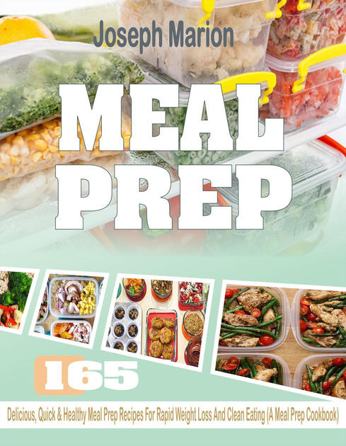 Meal Prep Recipes For Weight Loss  Meal Prep 165 Delicious Quick & Healthy Meal Prep