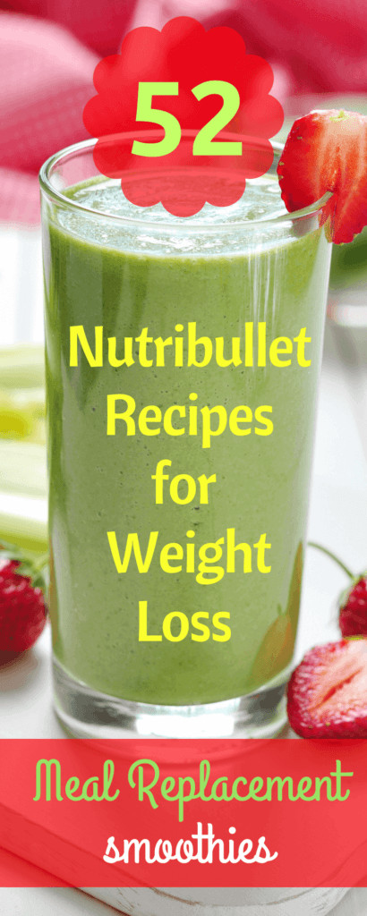 Meal Replacement Smoothie Recipes For Weight Loss  52 Best NutriBullet Recipes for Weight Loss You Can t