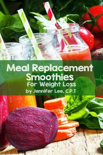 Meal Replacement Smoothie Recipes For Weight Loss  Meal Replacement Smoothies For Weight Loss Reviews