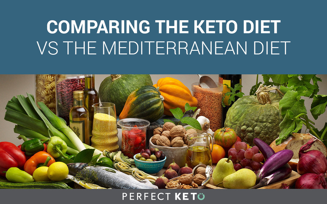 Mediterranean Keto Diet  paring the Keto Diet Vs The Mediterranean Diet