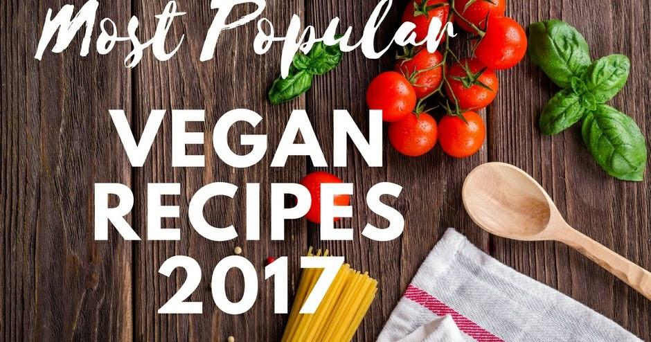 Most Popular Vegan Recipes  Most Popular Vegan Recipes 2017 Tinned Tomatoes