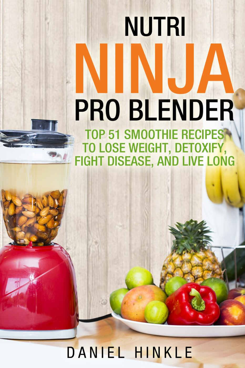 Ninja Smoothie Recipes For Weight Loss  Nutri Ninja Pro Blender Top 51 Smoothie Recipes to Lose