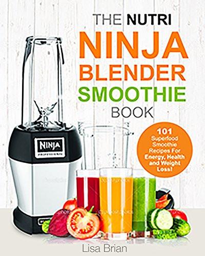 "Ninja Smoothies For Weight Loss  Cookbooks List The Best Selling ""Blenders"" Cookbooks"