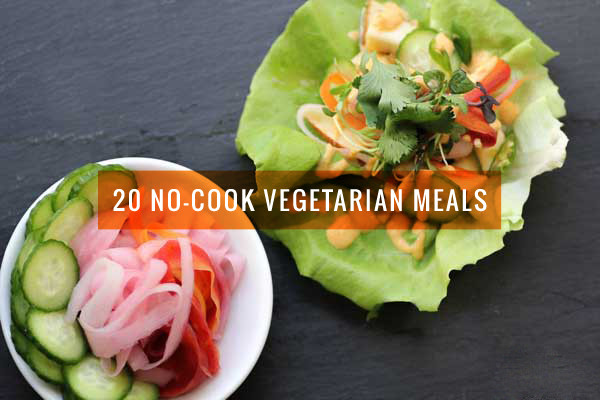 No Cook Vegetarian Recipes  20 No Cook Ve arian Meals for Hot Summer Days