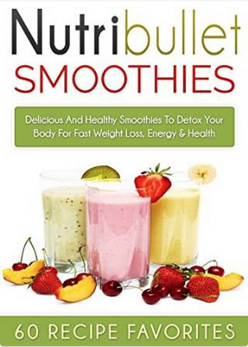 Nutribullet Smoothie Recipes For Weight Loss  10 Free eBooks Nutribullet Smoothies The Pursuit of God
