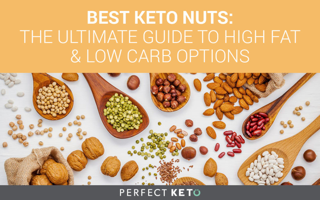Nuts On Keto Diet  Best Keto Nuts The Ultimate Guide to High Fat & Low Carb