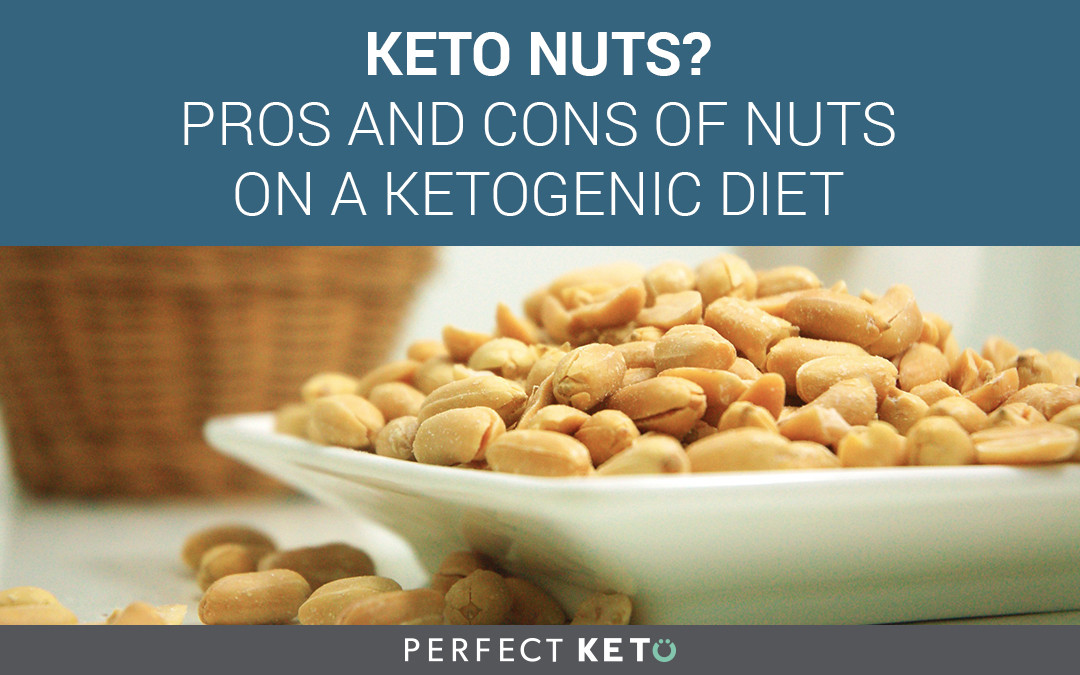 Nuts On Keto Diet  The Pros and Cons of Nuts on a Ketogenic Diet Perfect Keto