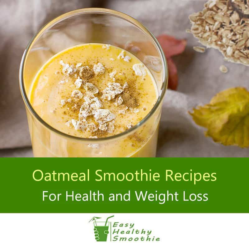 Oat Recipes For Weight Loss  10 Best Oatmeal Smoothie Recipes for Weight Loss and Health