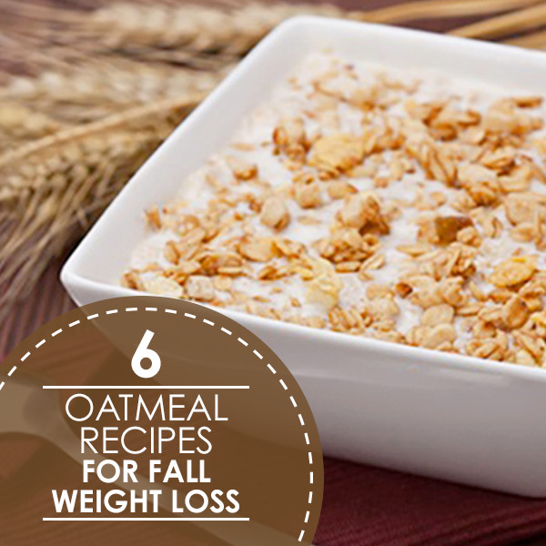 Oat Recipes For Weight Loss  6 Oatmeal Recipes for Fall Weight Loss