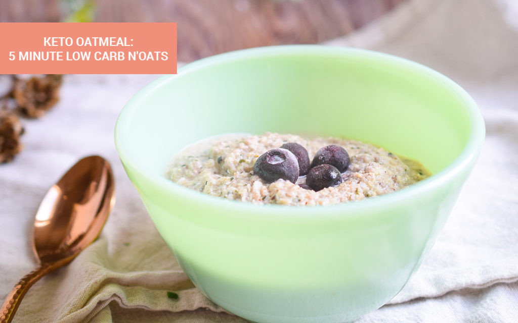 Oatmeal And Keto Diet  Keto Oatmeal 5 Minute Low Carb N oats