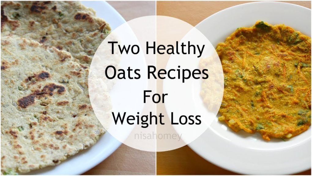 Oats For Weight Loss  2 Oats Recipes For Weight Loss – Healthy Oatmeal Recipes