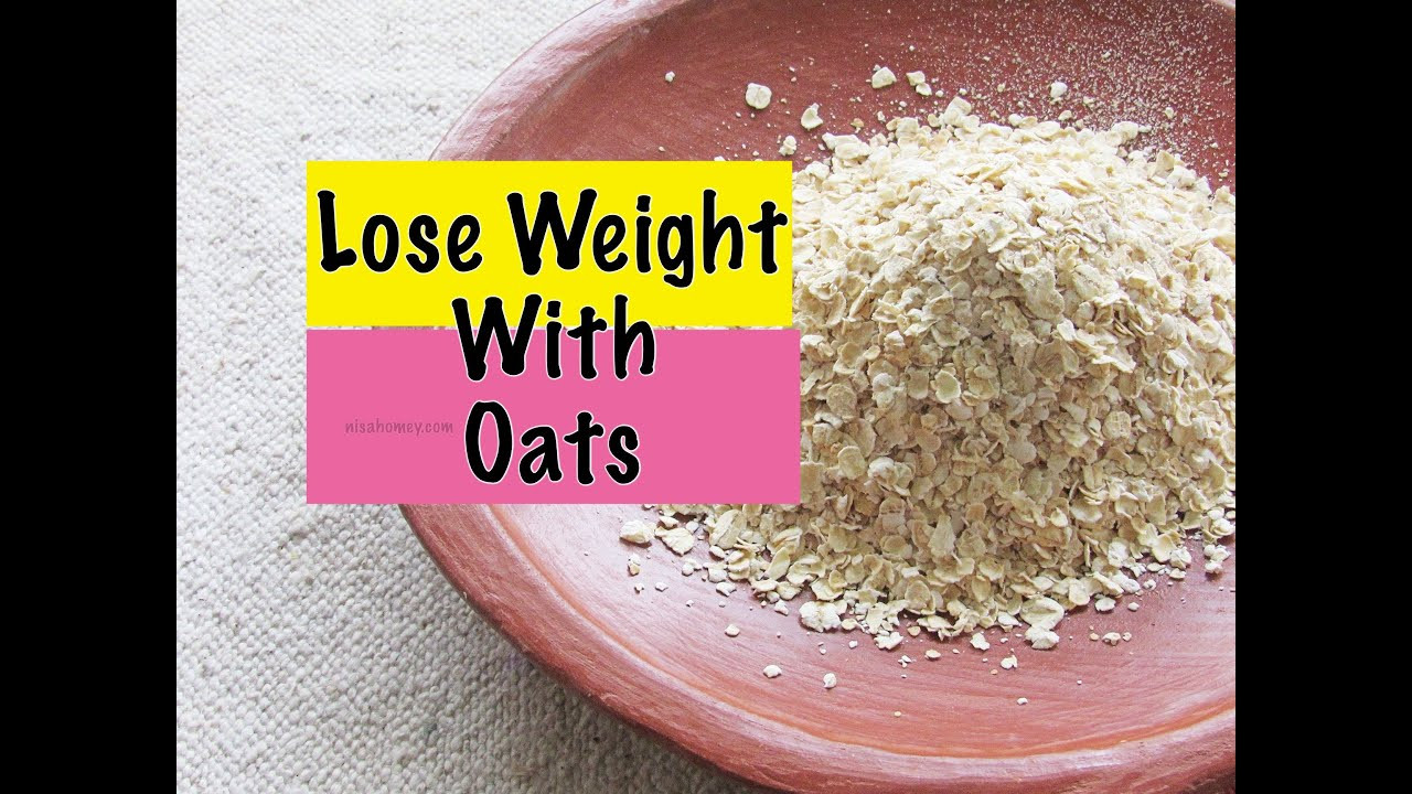 Oats For Weight Loss  How To Lose Weight Fast Quick Weight Loss With Oats