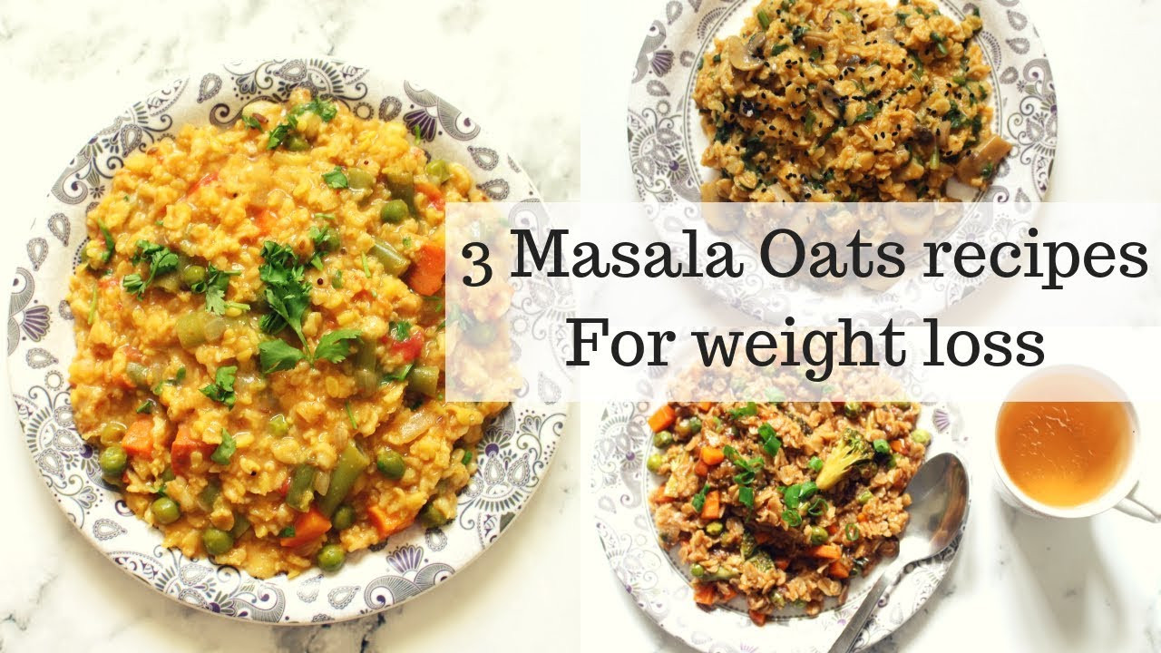 Oats Recipes For Weight Loss Indian  3 MASALA OATS RECIPES FOR WEIGHT LOSS