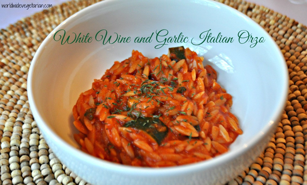 Orzo Recipes Vegetarian  White Wine and Garlic Italian Orzo World Wide Ve arian