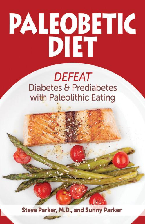 Paleo Diet For Diabetics  The Paleo Caveman Diet and Diabetes