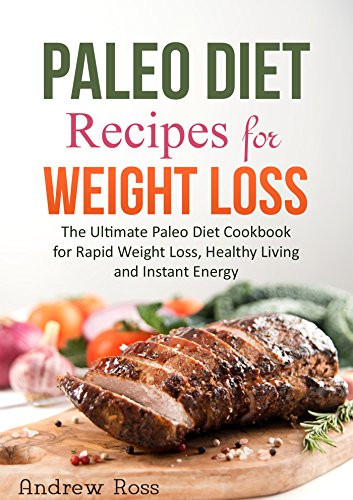 Paleo Diet Weight Loss Recipes  Free Ebook Paleo Diet Recipes for Weight Loss The