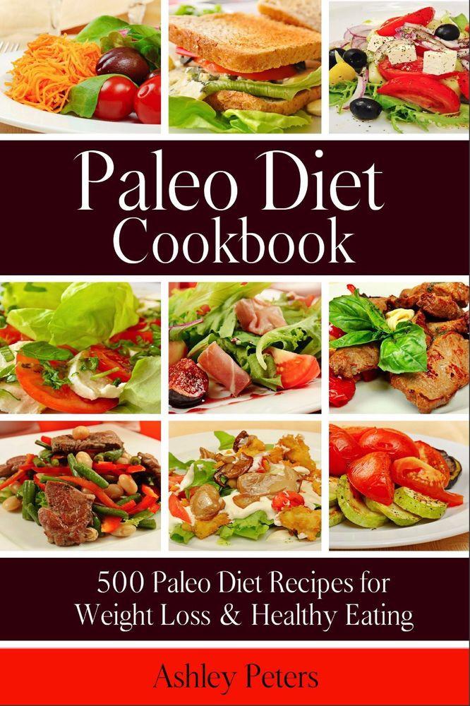 Paleo Diet Weight Loss Recipes  Paleo Diet Cookbook 500 Paleo Diet Recipes for Weight
