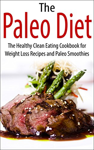 """Paleo Diet Weight Loss Recipes  Cookbooks List The Best Selling """"Smoothies"""" Cookbooks"""