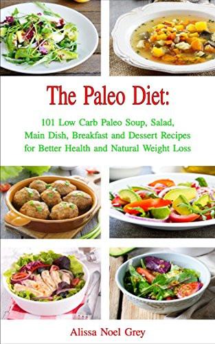 Paleo Diet Weight Loss Recipes  Paleo Diet Coobook 101 Low Carb Paleo Soup Salad Main