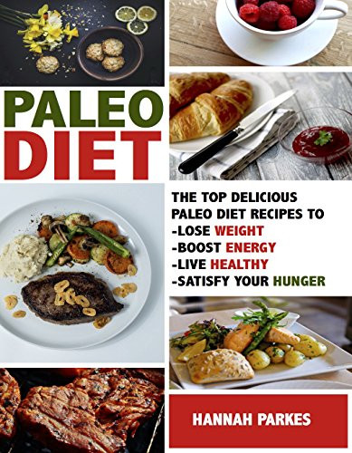 Paleo Diet Weight Loss Recipes  Paleo Diet Top Delicious Paleo Diet Recipes to Lose