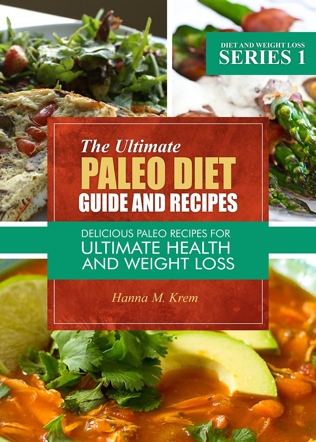 Paleo Diet Weight Loss Recipes  The Ultimate Paleo Diet Guide And Recipes Delicious Paleo