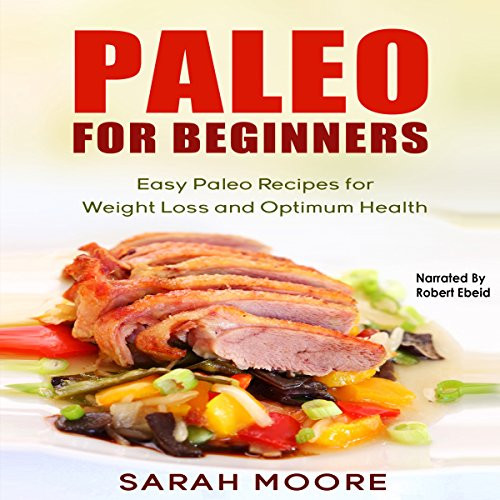 Paleo Diet Weight Loss Recipes  [W85 Book] Free Download Paleo for Beginners Easy Paleo