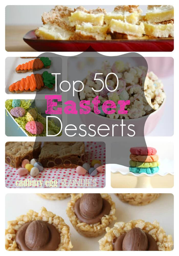 Popular Easter Desserts  Top 50 Easter Desserts I Heart Nap Time
