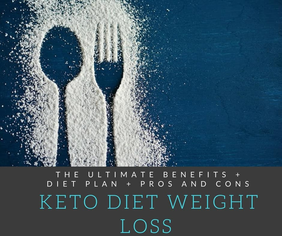 Pros And Cons Keto Diet  Keto Diet Weight Loss The Ultimate Benefits Diet Plan