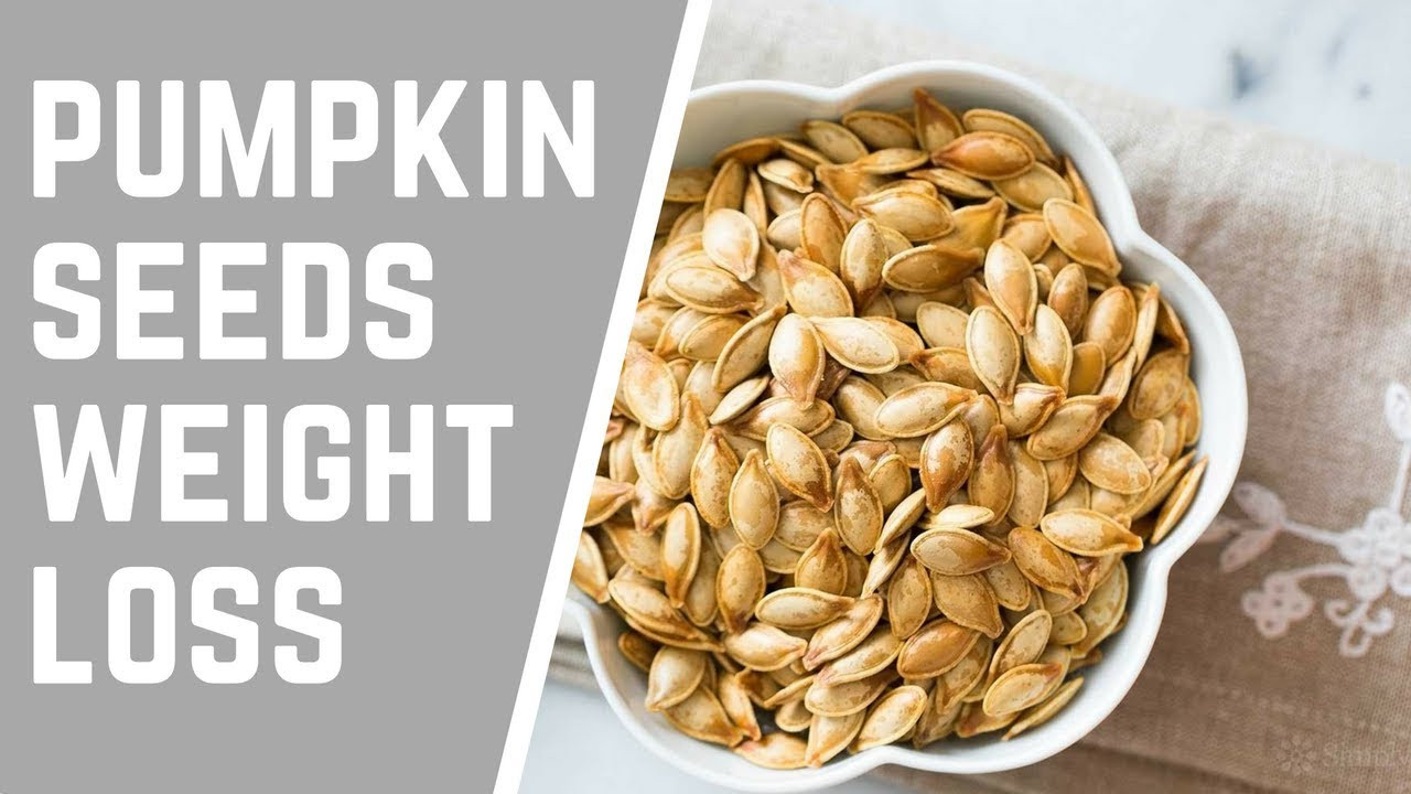 Pumpkin Seeds Weight Loss  How to Eat Pumpkin Seeds for Weight Loss Fast