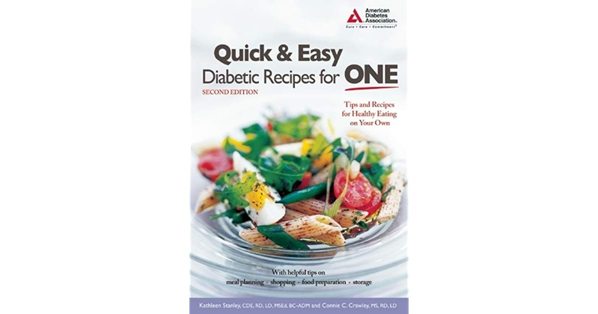 Quick And Easy Diabetic Recipes For One  Quick and Easy Diabetic Recipes for e by Kathleen Stanley