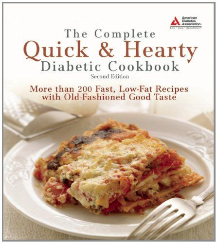 Quick And Easy Diabetic Recipes For One  The plete Quick & Hearty Diabetic Cookbook More Than