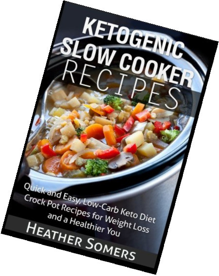 Quick And Easy Low Carb Recipes  Ketogenic Slow Cooker Recipes Quick and Easy Low Carb