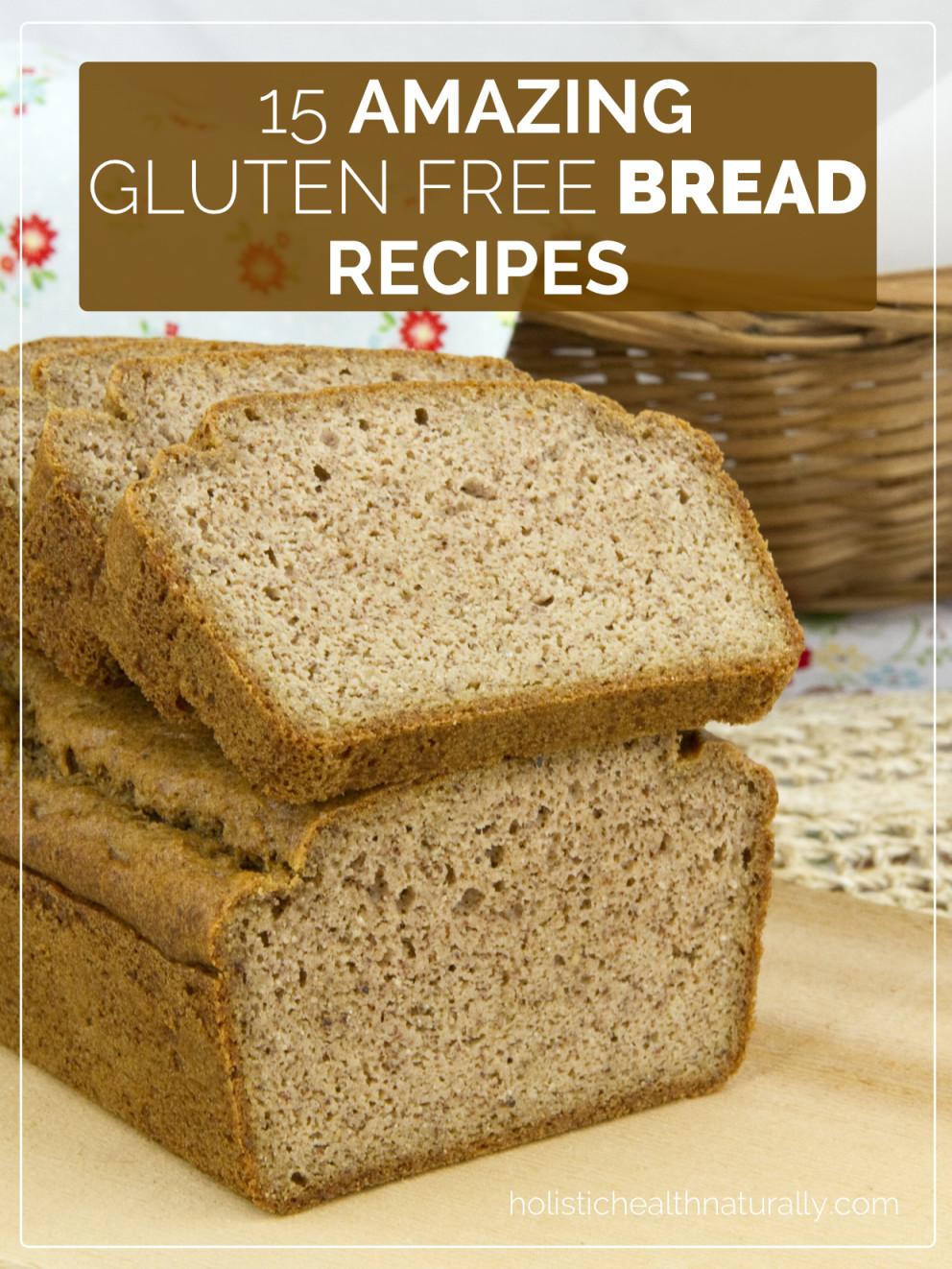 Recipes For Gluten Free Bread  15 Amazing Gluten Free Bread Recipes