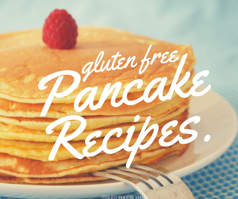 Recipes For Gluten Free Pancakes  45 Gluten Free Pancakes Recipes The Fit Foo Mama