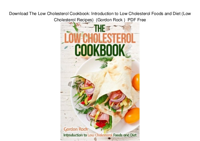 Recipes For Low Cholesterol Diets  Download The Low Cholesterol Cookbook Introduction to Low