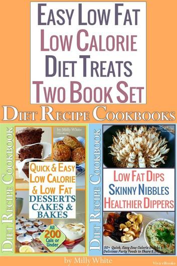 Recipes For Low Fat Diet  Easy Low Fat Low Calorie Diet Treats 2 Book Set Diet
