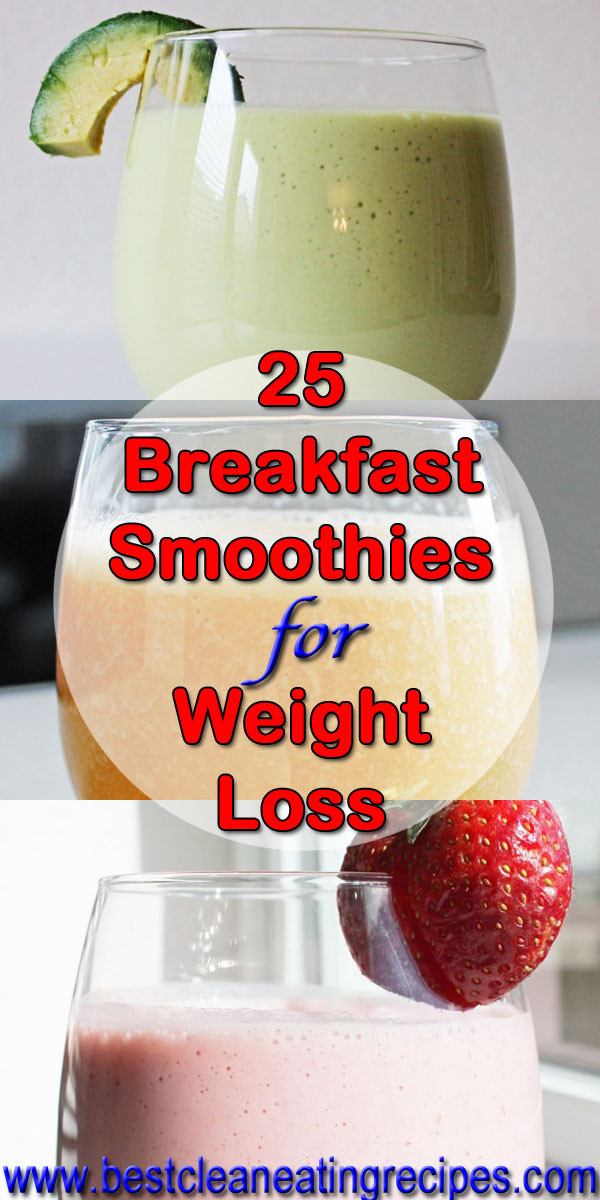 Simple Weight Loss Smoothies  25 Breakfast Smoothie Recipes for Weight Loss