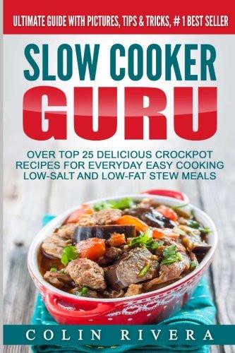 Slow Cooker Low Fat Recipes  [PDF] Slow Cooker Guru Top 25 Delicious Crockpot Recipes