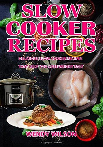 Slow Cooker Recipes For Weight Loss  Slow Cooker Recipes Delicious Slow Cooker Recipes That