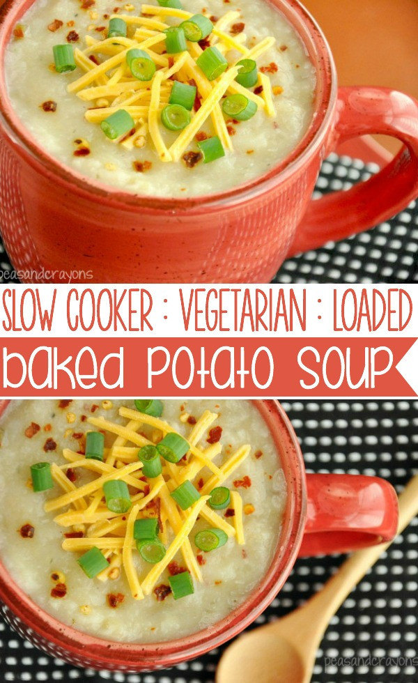 Slow Cooker Vegetarian Potato Soup  Crock Pot Veggie Loaded Baked Potato Soup