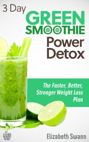 Smoothie Diet Recipes For Weight Loss Plan  Borrow 3 Day Green Smoothie Detox The Faster Better