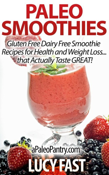 Smoothie Diet Recipes For Weight Loss  Paleo Smoothies Gluten Free Dairy Free Smoothie Recipes