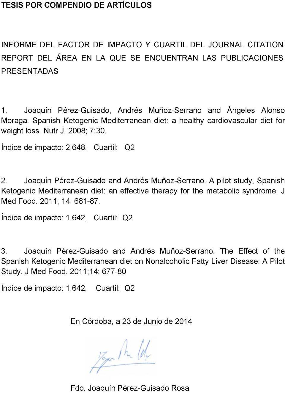 Spanish Ketogenic Mediterranean Diet  TITULO Las tas cetogénicas potenciales efectos