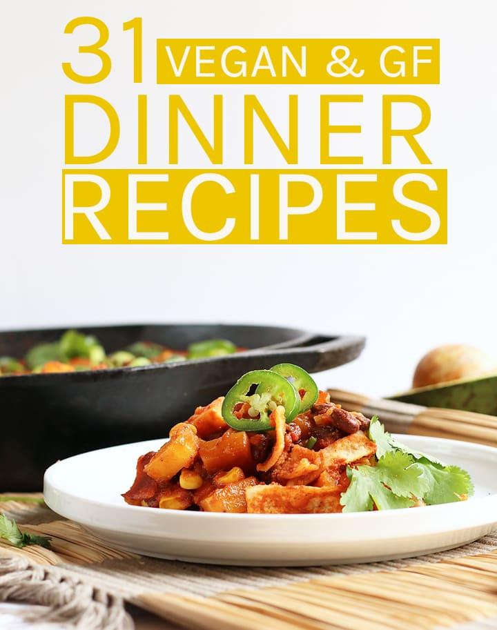 Vegan And Gluten Free Recipes  31 Vegan Gluten Free Dinner Recipes