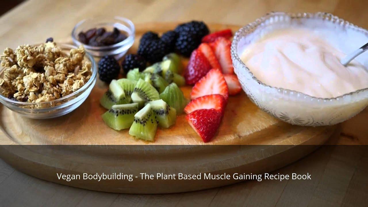 Vegan Bodybuilding Recipes  Vegan Bodybuilding The Plant Based Muscle Gaining Recipe
