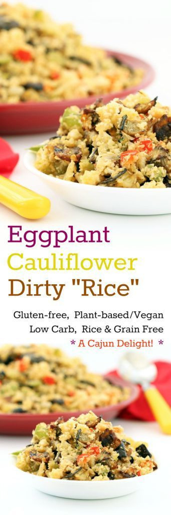 "Vegan Carb Free Recipes  18 Eggplant Cauliflower Dirty ""Rice"" Gluten Free Vegan"