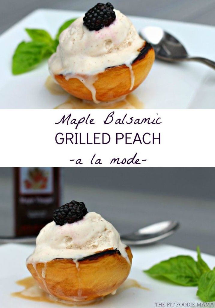 Vegan Dairy Free Desserts  Foo Friday Maple Balsamic Grilled Peaches A La Mode