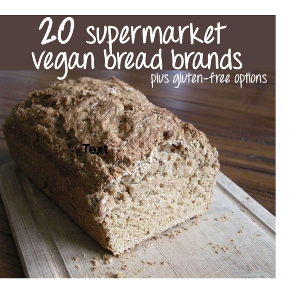 Vegan Gluten Free Bread Brands  List of 20 Supermarket Friendly Vegan Bread Brands inc