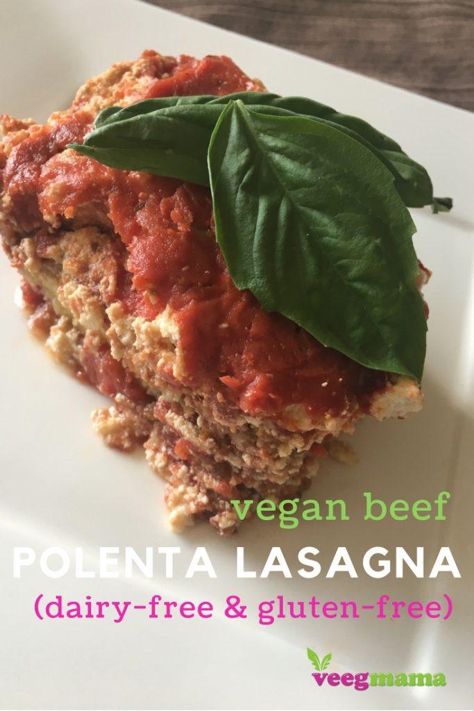 Vegan Gluten Free Lasagna  Vegan Beef Polenta Lasagna Dairy free & Gluten free